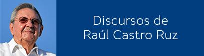 Discursos e intervenciones de Raúl Castro Ruz