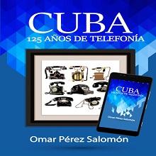 Cuba: 125 años de telefonía