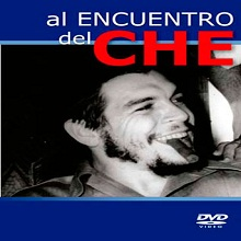 Documental Al encuentro del Che