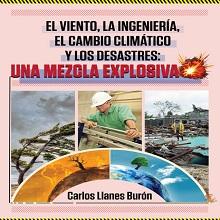 El viento, la ingeniería, el cambio climático y los desastres: una mezcla explosiva